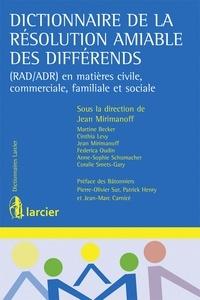Dictionnaire de la résolution amiable des différends - (RAD/ADR) en matières civile, commerciale, familiale et sociale.pdf
