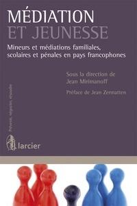 Jean Mirimanoff - Médiation et jeunesse - Mineurs et médiations familiales, scolaires et pénales en pays francophones.