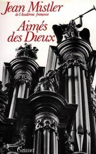 Jean Mistler - Aimés des Dieux.