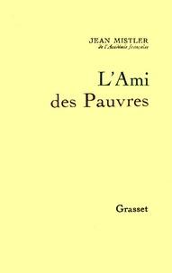 Jean Mistler - L'Ami des Pauvres.