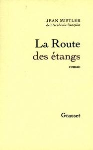 Jean Mistler - La Route des étangs.