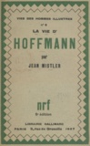 Jean Mistler - La vie d'Hoffmann.