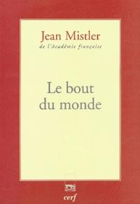 Jean Mistler - Le bout du monde.