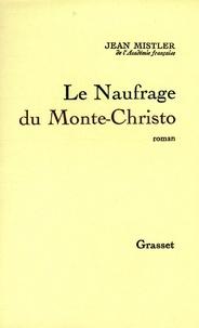 Jean Mistler - Le Naufrage de Monte-Christo.