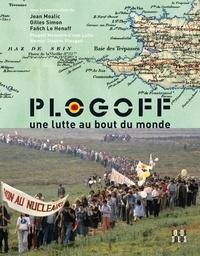 Jean Moalic et Gilles Simon - Plogoff - Une lutte au bout du monde.