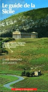 Jean Modot et Daniel Tissandier - Le guide de la Sicile.