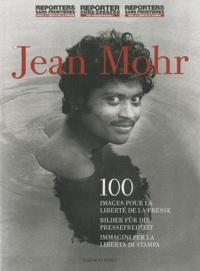Jean Mohr - 100 images pour la liberté de la presse.