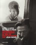 Jean Mohr - Côte à côte ou face à face : Side by side or face to face - Israéliens et Palestiniens, 50 ans de photographies : Israelis and Palestinians, 50 years of photography.