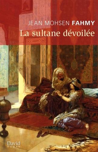 La sultane dévoilée