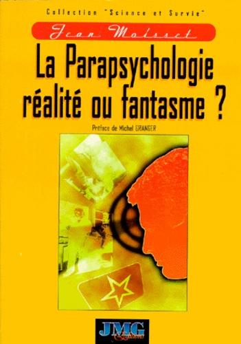Jean Moisset - La parapsychologie réalité ou fantasme ?.