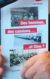 Jean Molard - Des hommes, des camions... et Dieu ?.