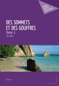 Jean Molins - Des sommets et des gouffres - Tome 1.