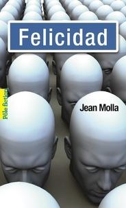 Téléchargement de livres électroniques gratuits recherche pdf Felicidad  (Litterature Francaise) par Jean Molla 9782075037648
