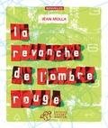 Jean Molla - La revanche de l'ombre rouge.