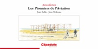 Jean Molveau et Jean Bellis - Les Pionniers de l'Aviation.