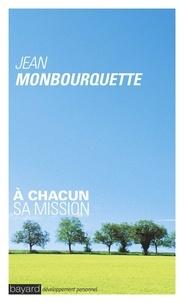 Jean Monbourquette - A chacun sa mission.