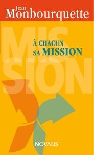 Jean Monbourquette - À chacun sa mission.