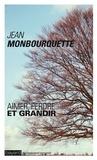 Jean Monbourquette - Aimer, perdre et grandir - L'art de transformer une perte en gain.