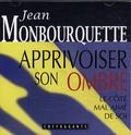 Jean Monbourquette - Apprivoiser son ombre - CD audio.