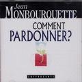 Jean Monbourquette - Comment pardonner ? - CD audio.