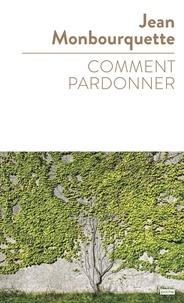Jean Monbourquette - Comment pardonner.