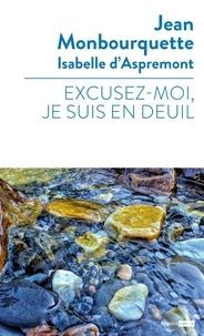 Jean Monbourquette - Excusez-moi, je suis en deuil.