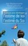 Jean Monbourquette et Myrna Ladouceur - Stratégies pour développer l'estime de soi et l'estime du Soi.