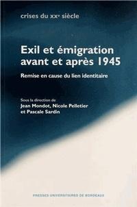Jean Mondot et Nicole Pelletier - Exil et émigration avant et après 1945 - Remise en cause du lien identitaire.