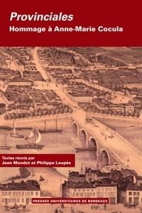 Jean Mondot et Philippe Loupès - Provinciales - Hommage à Anne-Marie Cocula, 2 volumes.