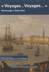 """Jean Mondot et Françoise Knopper - """"Voyages... Voyages..."""" - Hommages à Alain Ruiz."""