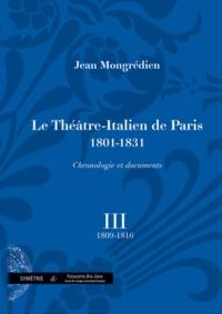 Jean Mongrédien - Le Théâtre-Italien de Paris 1801-1831 - Volume 3, 1809-1816.