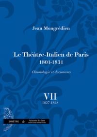 Jean Mongrédien - Le Théâtre-Italien de Paris 1801-1831 - Volume 7, 1827-1828.