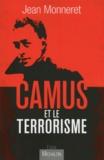 Jean Monneret - Camus et le terrorisme.