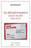 Jean Monneret - La désinformation autour du film Hors-la-loi.