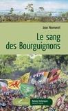 Jean Monneret - Le sang des bourguignons.
