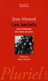 Jean Monod - Les barjots - Essai d'ethnologie des bandes de jeunes.