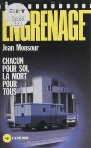 Jean Monsour - Engrenage : Chacun pour soi, la mort pour tous.
