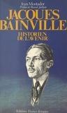 Jean Montador et Marcel Jullian - Jacques Bainville.