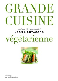 Jean Montagard - Grande cuisine végétarienne.