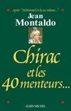 Jean Montaldo et Jean Montaldo - Chirac et les 40 menteurs....