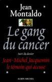 Jean Montaldo - Le gang du cancer.