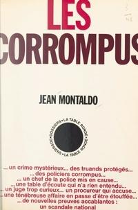 Jean Montaldo - Les corrompus.