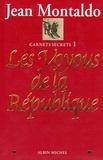 Jean Montaldo et Jean Montaldo - Les Voyous de la République - Carnets secrets 1.