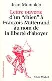 """Jean Montaldo et Jean Montaldo - Lettre ouverte d'un """"chien"""" à François Mitterrand au nom de la liberté d'aboyer."""