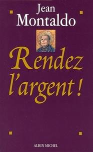 Jean Montaldo et Jean Montaldo - Rendez l'argent !.