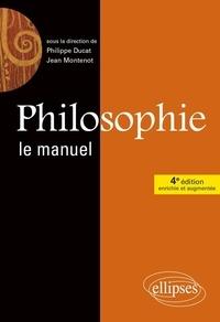 Jean Montenot et Philippe Ducat - Philosophie - Le manuel.