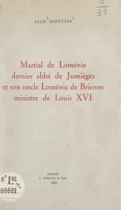 Jean Montier - Martial de Loménie, dernier abbé de Jumièges, et son oncle Loménie de Brienne, ministre de Louis XVI.