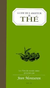 Jean Montseren - Guide de l'amateur de thé - Les thés du monde entier.