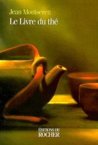 Jean Montseren - Le livre du thé.