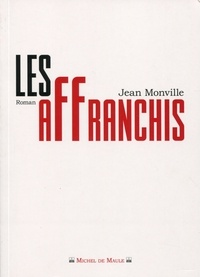 Jean Monville - Les affranchis.